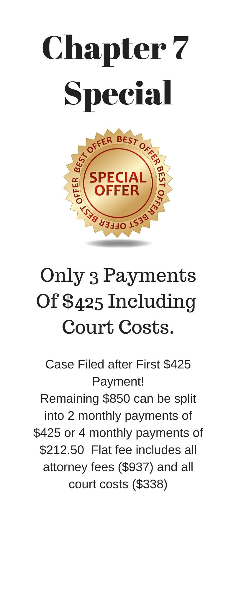 Alsip Bankruptcy Lawyer. Chapter 7 Special - Only 3 Payments of $425 including court costs and credit report.